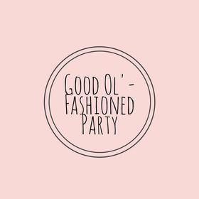 Good Ol'-Fashioned Party
