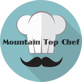 ▲ Mountain Top Chef | Food Blog & Channel / Recipes-Food-Cooking-Baking-Videos