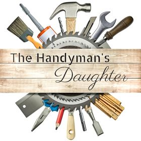 The Handyman's Daughter | Woodworking + Home Improvement + DIY Home Decor