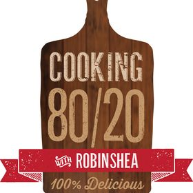 Robin Shea -80/20 Healthy Lifestyle Reinvention Cooking 80/20