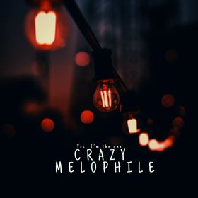 crazymelophile