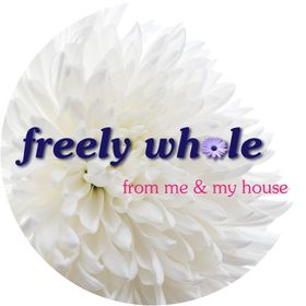 Freely Whole ~ Me & My House