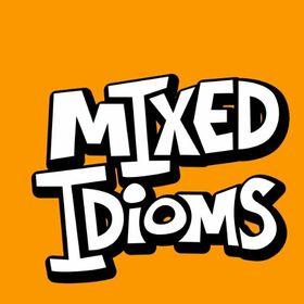 Mixed Idioms