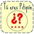 ¿Tú eres Pitipín?