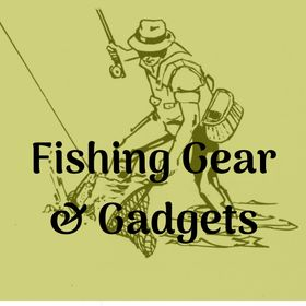 Fishing Gear & Gadgets