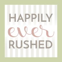 Happily Ever Rushed