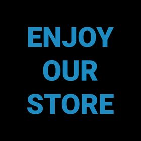 ENJOY OUR STORE