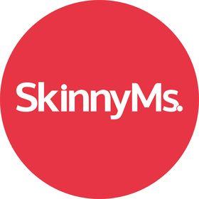 SkinnyMs.