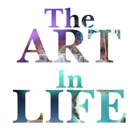 The ART in LIFE