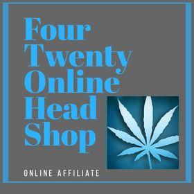 Four Twenty Online Head Shop   Cannaisseur   Cannapreneur