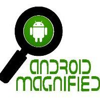 Android Magnified