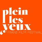 PLEIN LES YEUX - Frans Film Festival