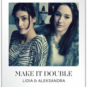 Lidia & Aleksandra (Make It Doublee)