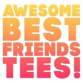 Awesome Best Friends Tees