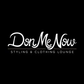Don Me Now - Styling & Clothing Lounge