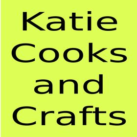 Katie Cooks and Crafts