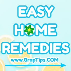 Easy Home Remedies - graptips.com