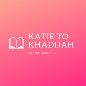 Katie To Khadijah | Islamic Quotes For Muslims