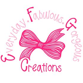 Everyday.Fabulous.Gorgeous Creations