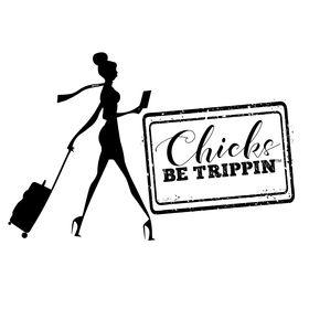 chicksbetrippin