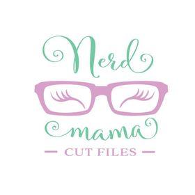Nerd Mama Cut Files