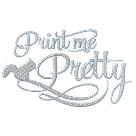 Print me Pretty