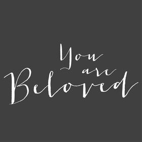 You are Beloved - Photography