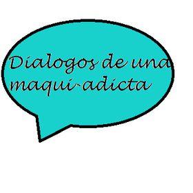 Dialogos DeUnaMaquiAdicta