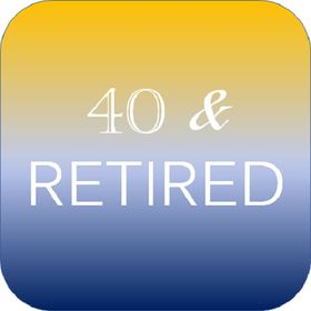 The 40 Year Old Retirees