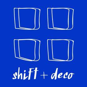Shift + Deco