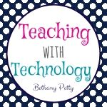 Teaching with Technology - Bethany Petty