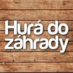 HURÁ DO ZÁHRADY