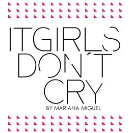 IT GIRLS DONT CRY