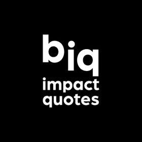 Big Impact Quotes
