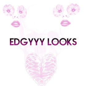 Edgyyy Looks