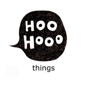 Hoo Hooo things