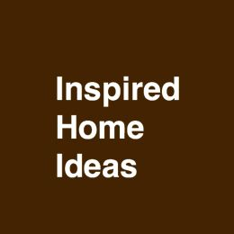 Inspired Home Ideas