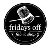 Fridays Off Fabric Shop