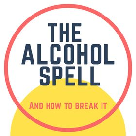 The Alcohol Spell (And How To Break It)