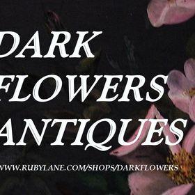 Dark Flowers Antiques
