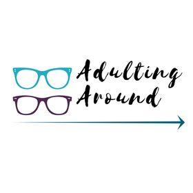 Adulting Around