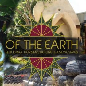 Of The Earth: Building Permaculture Landscapes