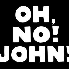 Oh,no! John!