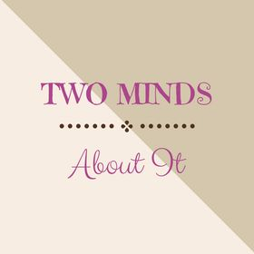 Two Minds About It