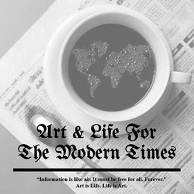 Art & Life For The Modern Times