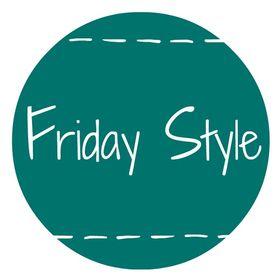 Friday Style