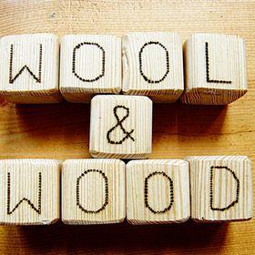 """"""" Wool & Wood"""""""