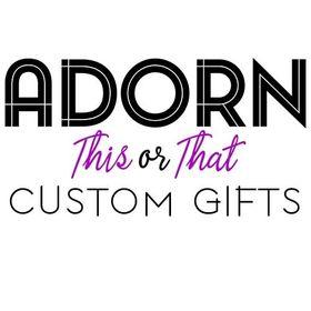 Adorn Custom Gifts