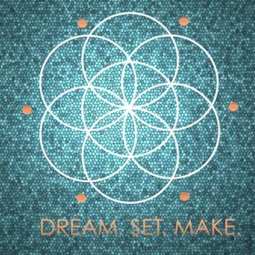 Dream. Set. Make.