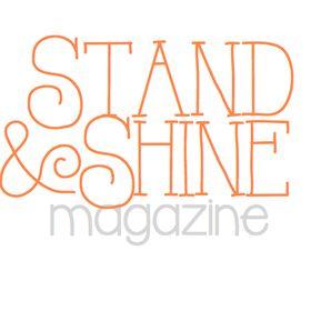 Stand & Shine Magazine